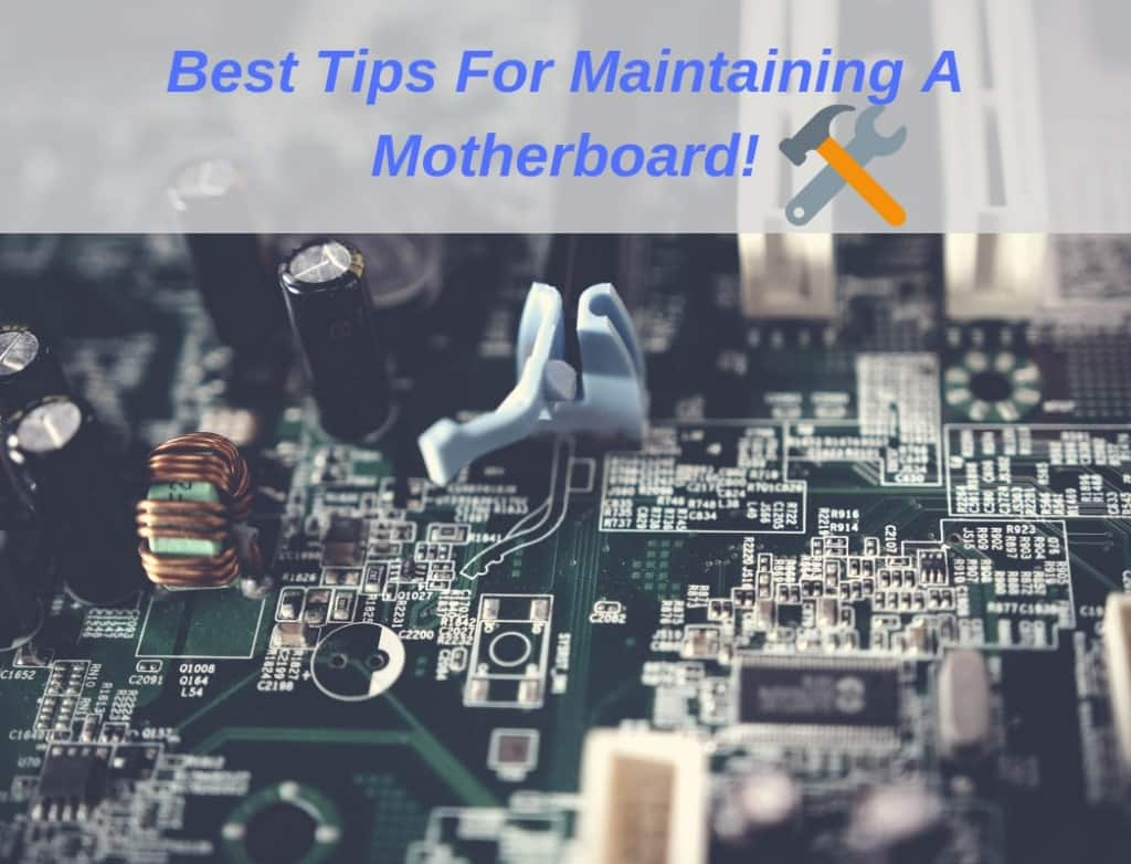 tips maintaining motherboard mobo