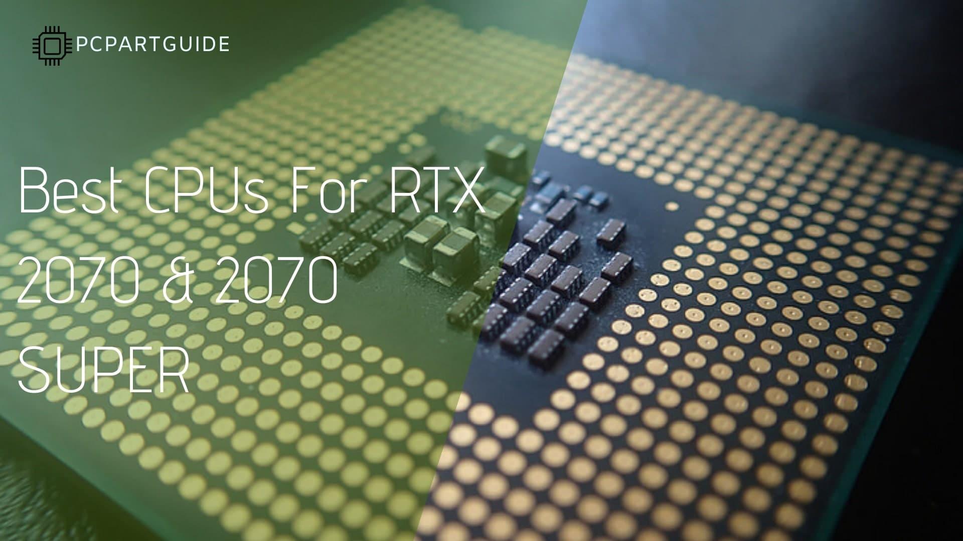 5 Best CPUs For RTX 2070 & 2070 SUPER