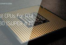 Top 6 CPUs For RTX 2080 SUPER & TI