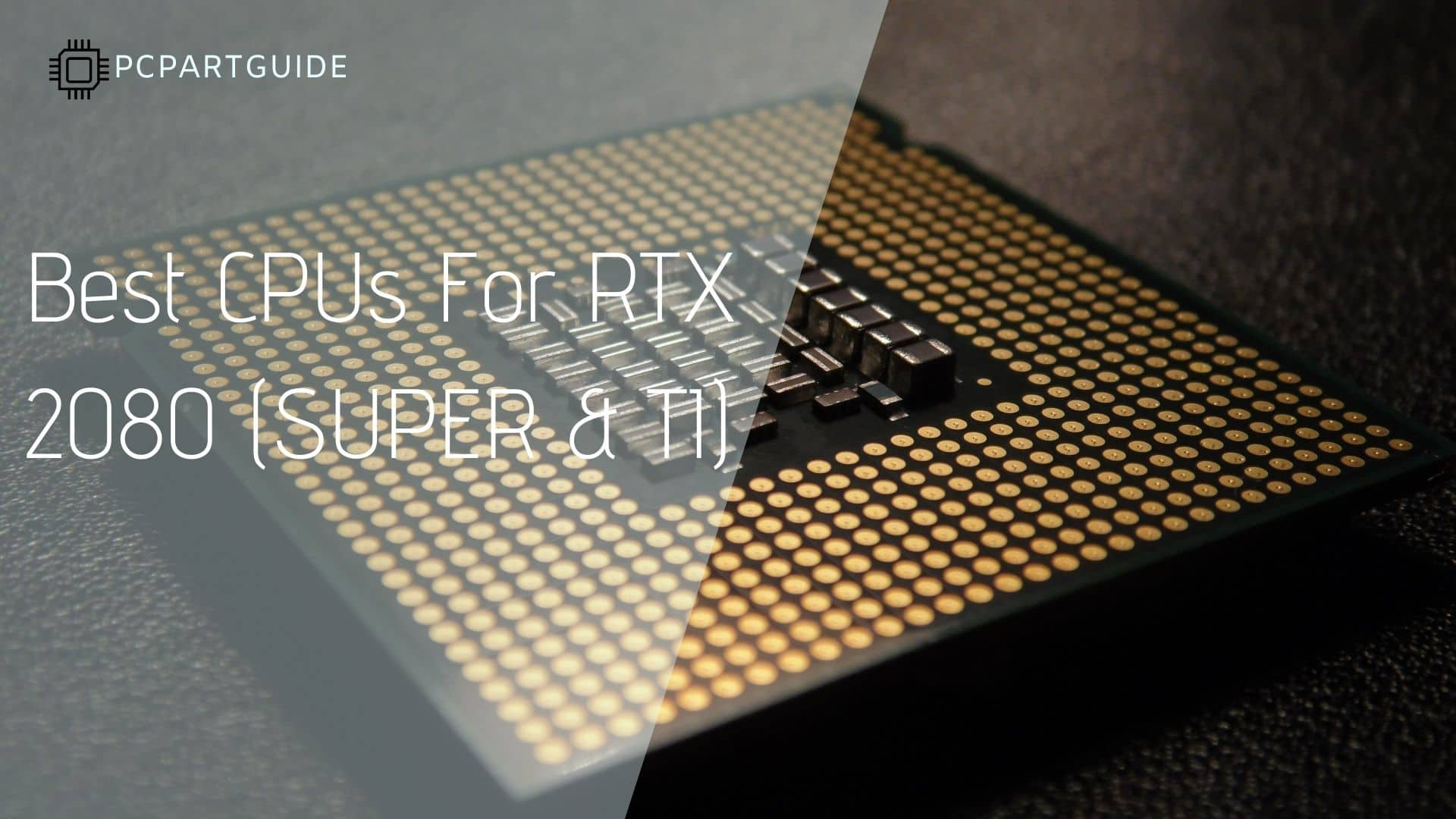 Top 6 CPUs For RTX 2080 (SUPER & TI)