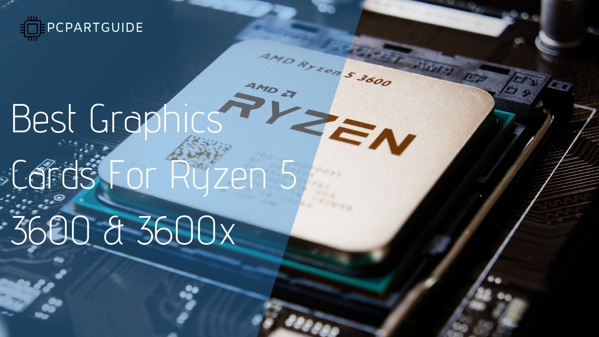 5 Best Graphics Cards For Ryzen 5 3600 & 3600x