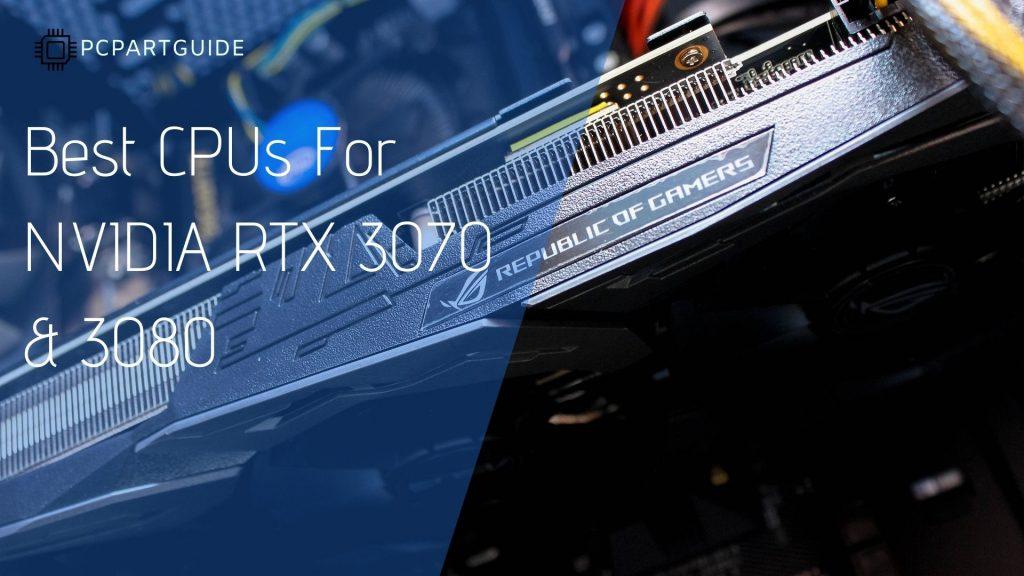 best cpus for 3070 3080