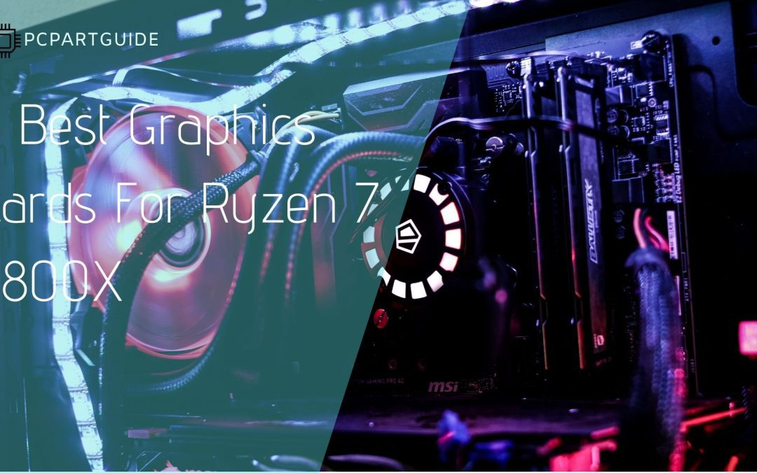 5 Best Graphics Cards For AMD Ryzen 7 5800x