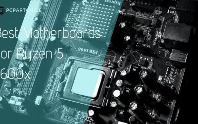 5 Best Motherboards For Ryzen 5 5600x Builds