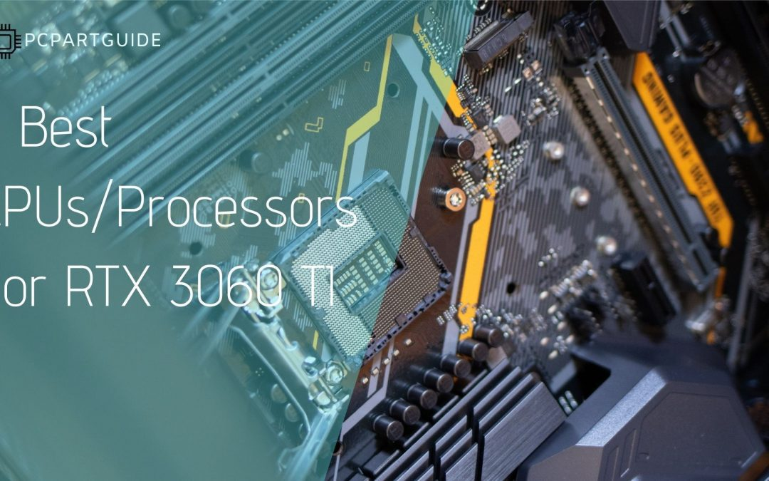 5 Best CPUs/Processors For RTX 3060 TI